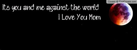 me against the world quotes me against the world quotes quotesgram