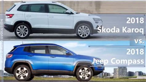 jeep skoda 2018 skoda karoq vs 2018 jeep compass technical