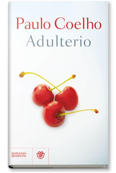 paulo coelho adulterio libro en linea trama e recensione del libro adulterio di paulo coelho