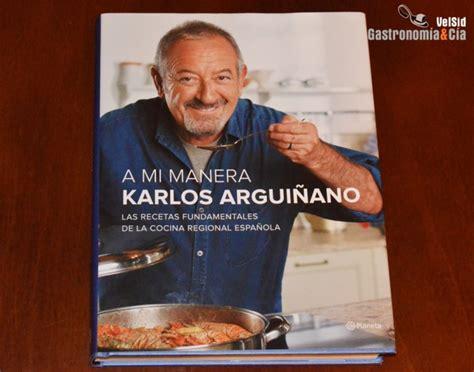 en familia con karlos 8408133667 a mi manera de karlos argui 241 ano libro gastronom 237 a c 237 a