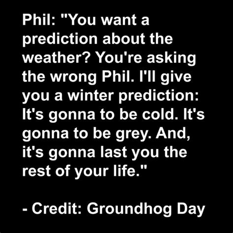 groundhog day prediction meaning our favorite groundhog day quotes quot groundhog day