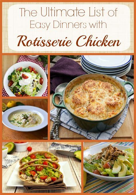 rotisserie chicken dinner ideas the ultimate list of easy dinners with rotisserie chicken