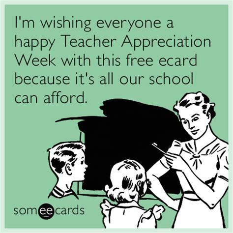 Teacher Appreciation Memes - i m wishing everyone a happy teacher appreciation week