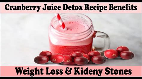 Cranberry Juice Detox Benefits by Cranberry Juice Detox To Lose Weight Berry
