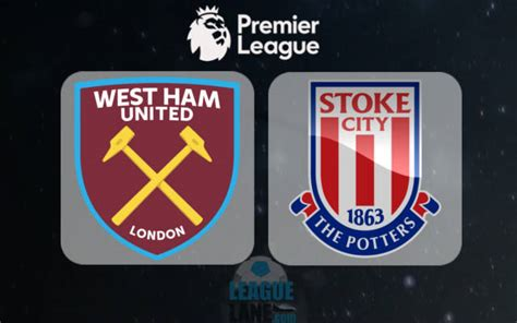 epl preview west ham vs stoke city preview prediction and betting tips