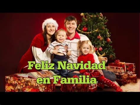 imagenes feliz navidad en familia feliz navidad en familia una frase de navidad youtube