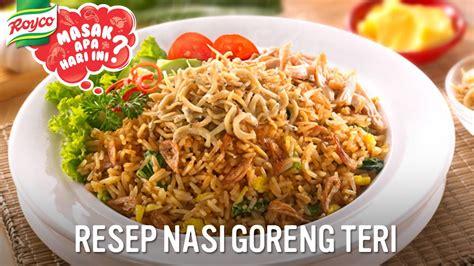 membuat nasi goreng teri medan resep royco nasi goreng teri youtube