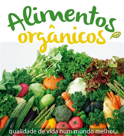 alimento organico alimentos org 226 nicos qualidade de vida num mundo melhor