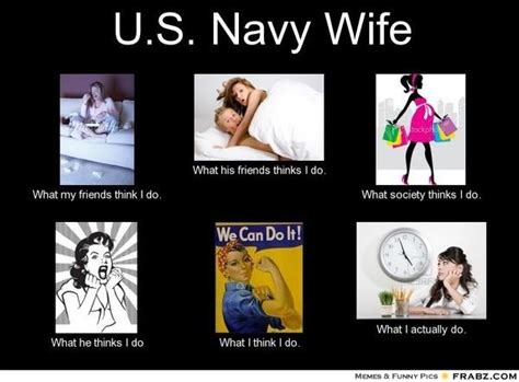 Military Wife Meme - can t tell you how true this is proud navy wife