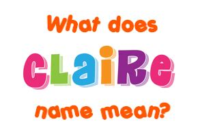 claire meaning popularity origin of baby name claire claire name meaning of claire