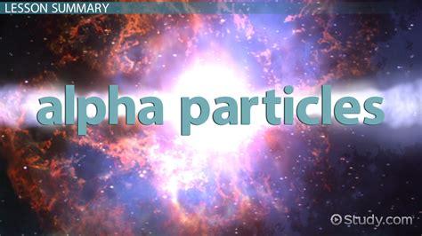 alpha definition alpha particle definition symbol properties lesson transcript study