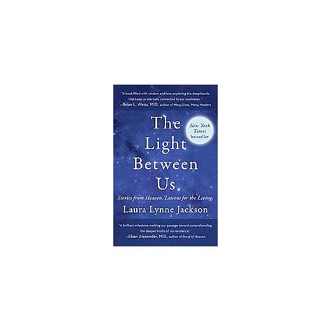 light between us stories from heaven lessons for the living reprint paperback laura