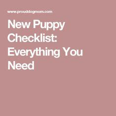 everything you need for a puppy 1000 ideas about new puppy checklist on new puppy puppy supplies and puppies