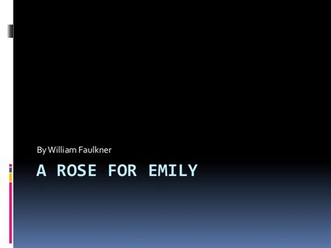 themes of rose for emily a rose for emily