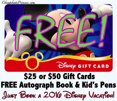 Gift Card Disney World Florida - book a 2015 16 disney vacation get free 25 or 50 gift cards plus autograph book