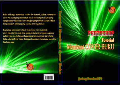langkah membuat cover buku cara mudah membuat cover buku keren dengan photoshop