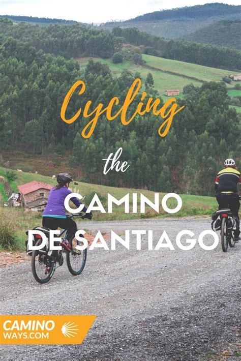cycling camino de santiago 295 best camino de santiago images on bicycles