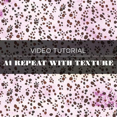illustrator texture pattern tutorial video tutorial illustrator repeat with texture pattern