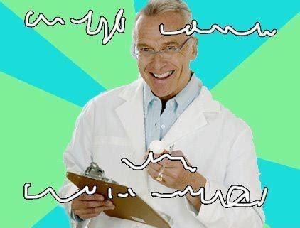 Doctors Meme - medical joke adviceanimals