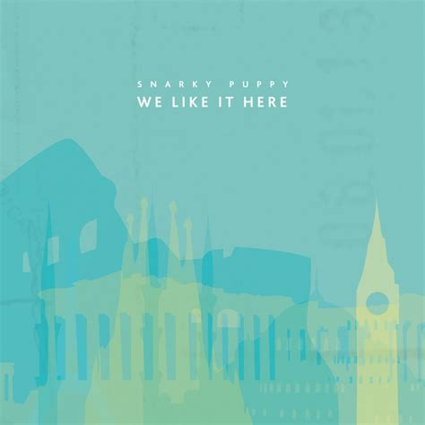 lingus snarky puppy snarky puppy we like it here lingus shofukan what about me