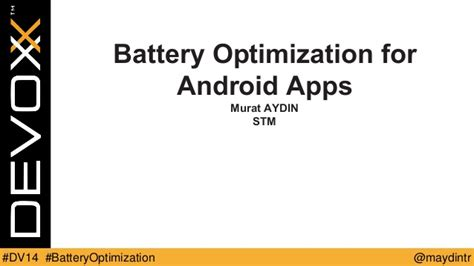 Android Is Starting Optimizing App by Battery Optimization For Android Apps Devoxx14