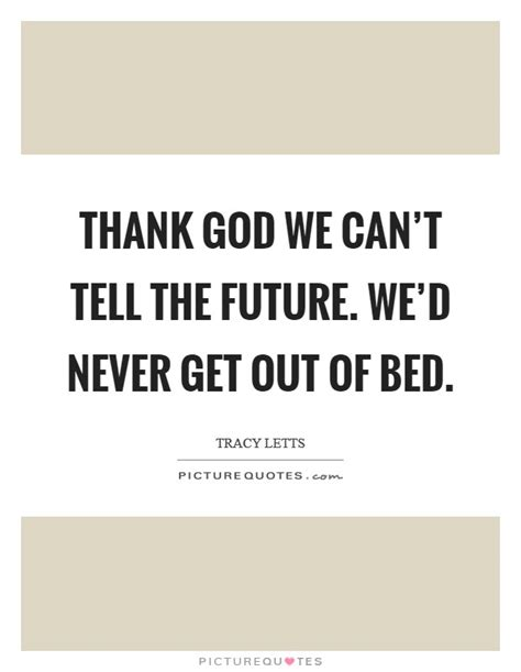 get out of bed quotes get out of bed quotes 28 images get out of bed quotes