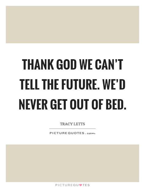 get out of bed quotes get out of bed quotes 28 images get out of bed quotes