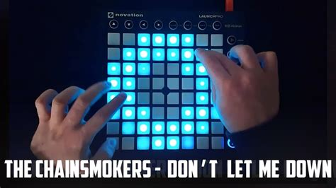 chainsmokers dont let me down cover the chainsmokers don t let me down launchpad mk2 cover