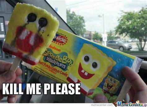 Please Kill Me Meme - kill me please by predatorost meme center