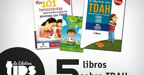 libro malena ballena la eduteca la eduteca edutips 5 libros sobre tdah