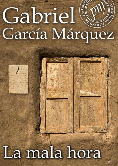 libro la mala hora la mala hora gabrielgarc 237 am 225 rquez libros literatura ebook cover gabo boom macondo