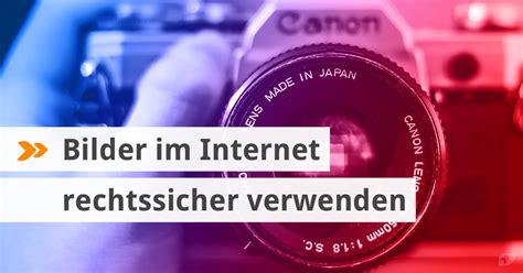 vorsicht urheberrecht bilder im internet rechtssicher