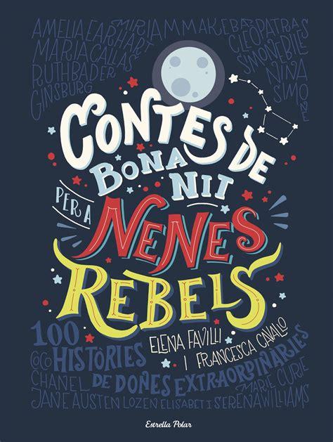 contes de bona nit 3 contes de bona nit per a nenes rebels