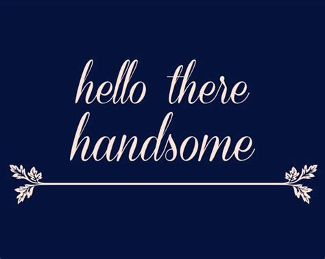 hello there handsome good morning beautiful by