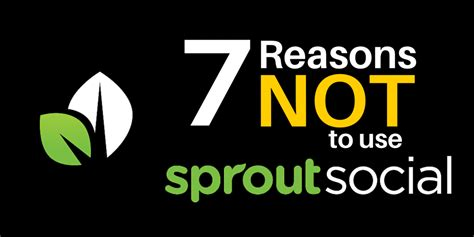 7 Reasons To Use by 7 Reasons Not To Use Sprout Social