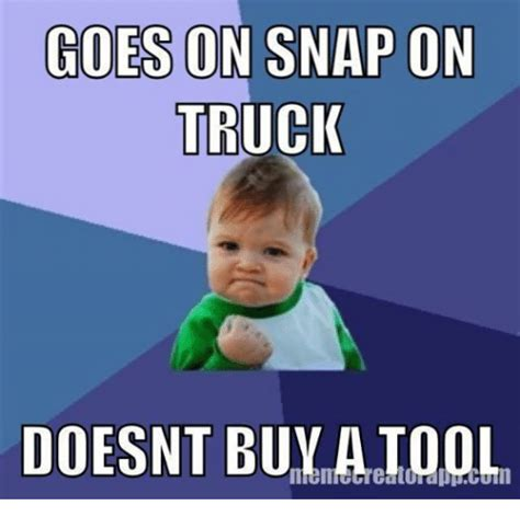 snap  truck doesnt buyaiool mechanic meme