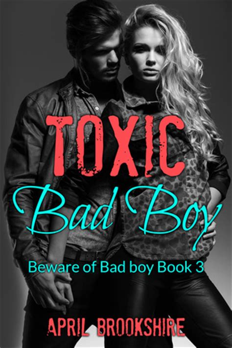 saving mel a bad boy books toxic bad boy beware of bad boy 3 by april brookshire