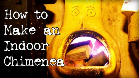 How To Make A by How To Make An Indoor Chiminea