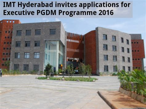 One Year Executive Mba In Hyderabad by Mba Admission For Pgdm Executive Programme 2016 In Imt