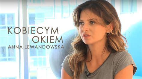 c by anna lewandowska anna lewandowska kobiecym okiem cz 1 youtube