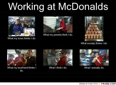 Macdonalds Meme - working at mcdonald s memes picture