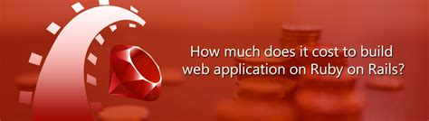 how much does it cost to build a house in montana how much does it cost to build web application on ruby on rails