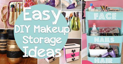 Easy Storage Ideas 25 Brilliant And Easy Diy Makeup Storage Ideas Cute Diy