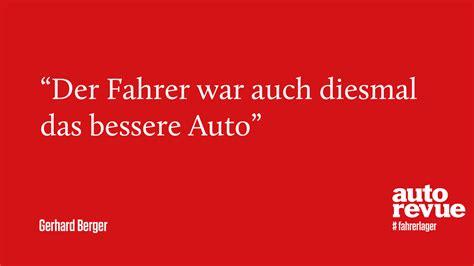 Auto Zitate by Best Of Zitate Gerhard Berger Autorevue At