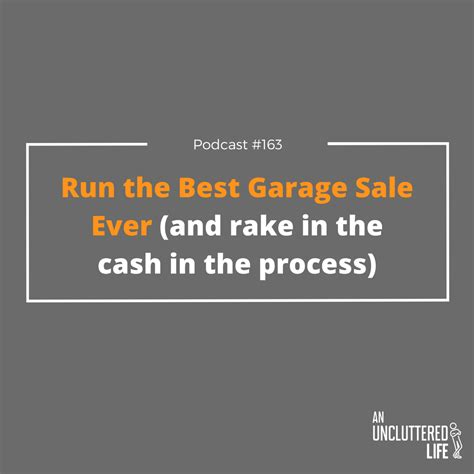How To Run A Garage Sale by Episode 163 How To Run The Best Garage Sale