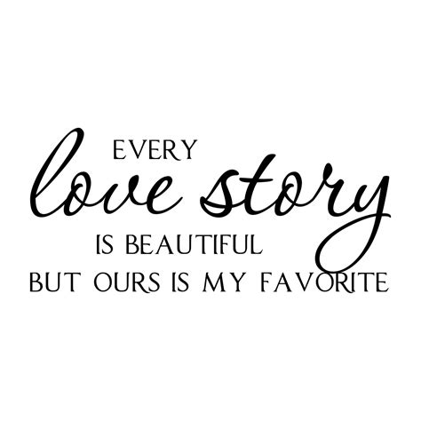 every love story is beautiful vinyl wall quote decal