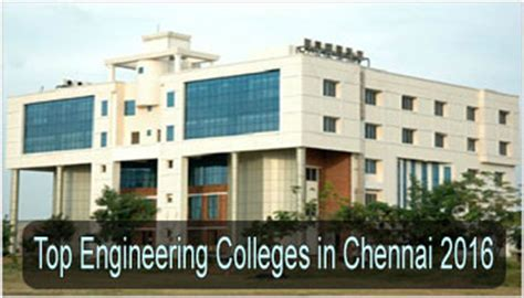 Mba In Information Technology Colleges In Chennai by Top Engineering Colleges In Chennai 2016