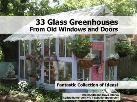 what are house wind0ws made 0ut of 33 glass greenhouses from windows and doors