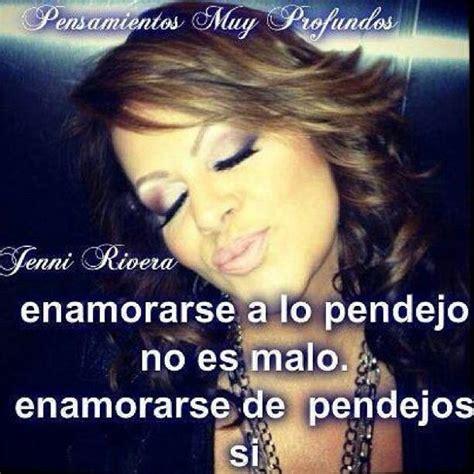 imagenes de jenni rivera con frases para las socias enamorarse a lo pendejo mexicanadas pinterest