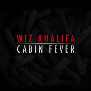 Cabin Fever Wiz Khalifa Album by Cabin Fever By Wiz Khalifa The Owl Mag